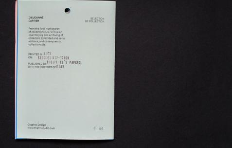 <p>Dieudonné Cartier, <strong><em>Selection of collection – N°13 – (Claire Bossuet)</em></strong>, photocopie sur papier couleur, 20 pages, 20 exemplaires numérotés, 10,5×14,8cm, édité par Théophile's Papers, produit par Néon, 2014. Photo : Dieudonné Cartier, 2014.</p>